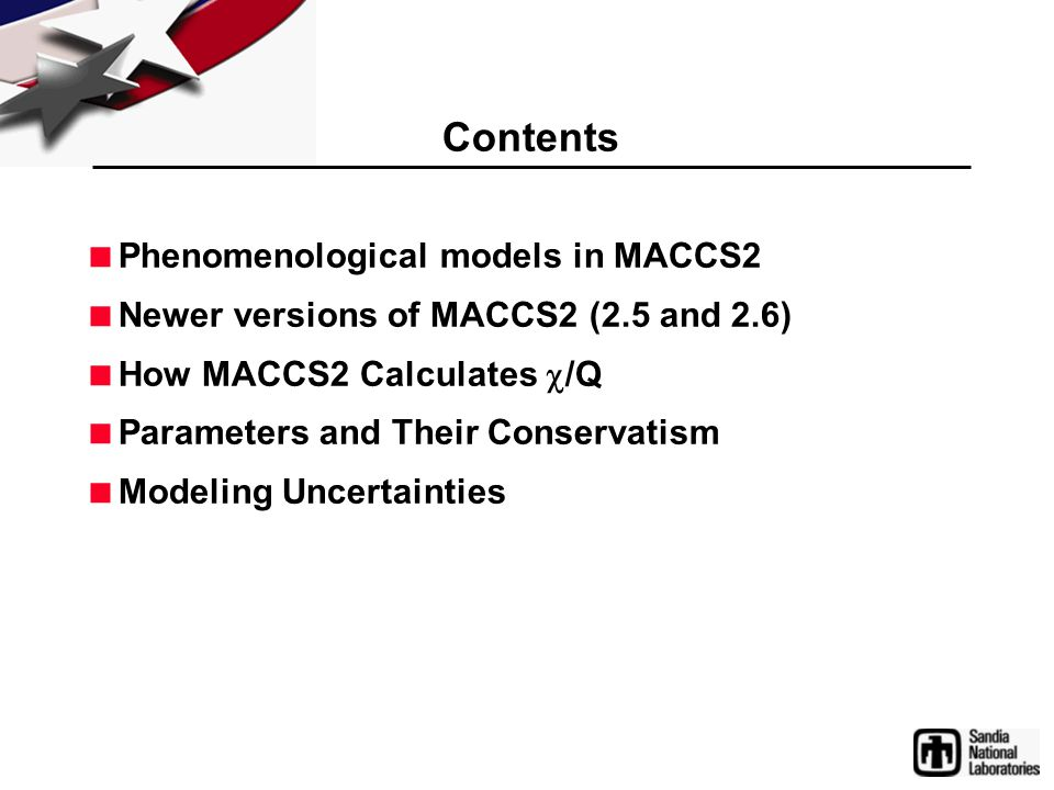 Contents  Phenomenological models in MACCS2  Newer versions of MACCS2 (2.5 and 2.6)  How MACCS2 Calculates  /Q  Parameters and Their Conservatism