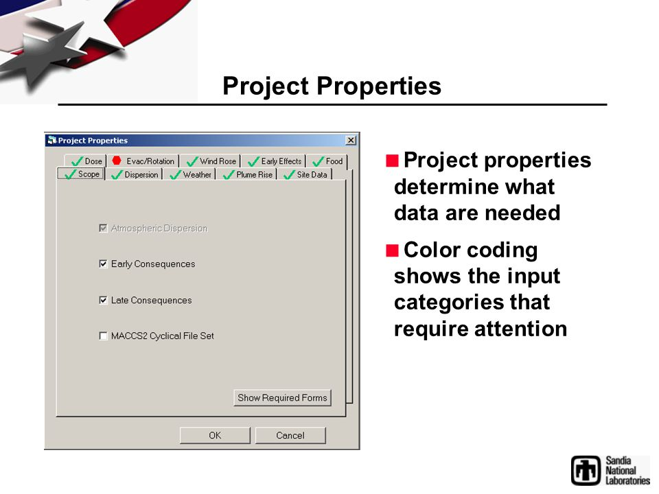 Project Properties  Project properties determine what data are needed  Color coding shows the input categories that require attention