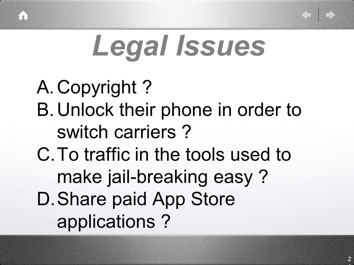 Legal Issues A.Copyright . B.Unlock their phone in order to switch carriers .