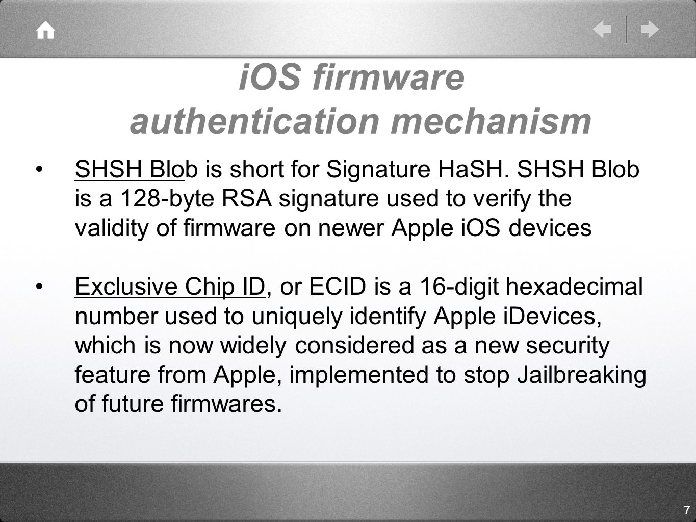 iOS firmware authentication mechanism SHSH Blob is short for Signature HaSH.