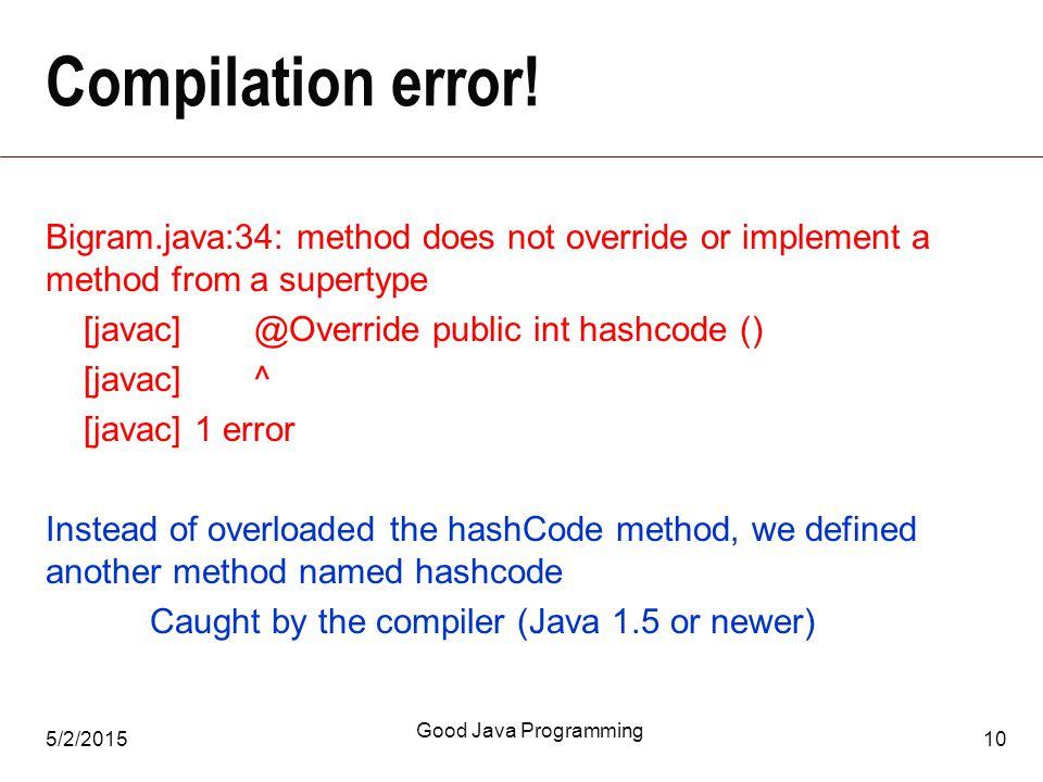 5/2/2015 Good Java Programming 10 Compilation error.