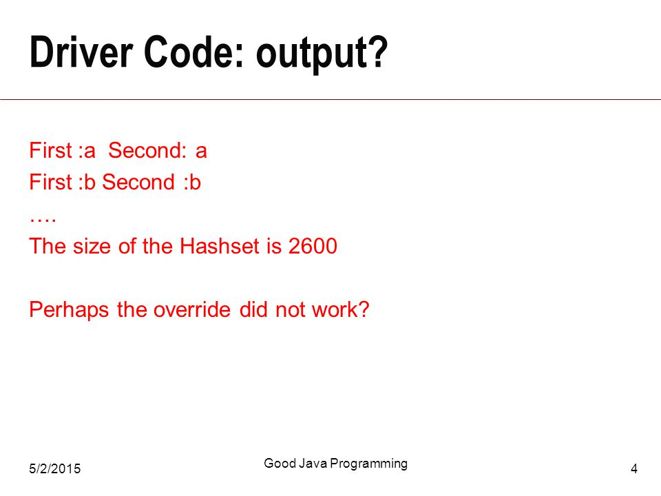 5/2/2015 Good Java Programming 4 Driver Code: output.
