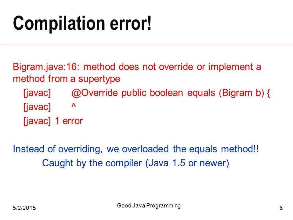 5/2/2015 Good Java Programming 6 Compilation error.