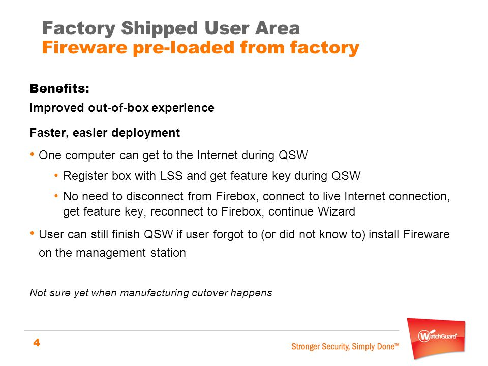 4 Benefits: Improved out-of-box experience Faster, easier deployment One computer can get to the Internet during QSW Register box with LSS and get fea