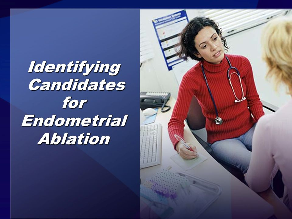 Identifying Candidates for Endometrial Ablation