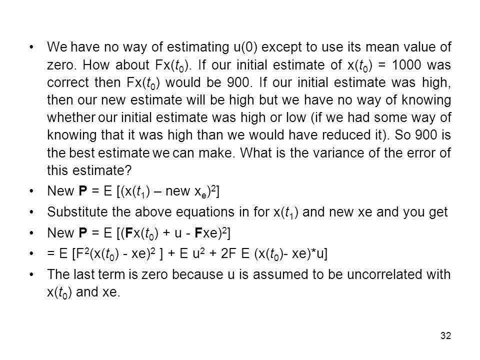 32 We have no way of estimating u(0) except to use its mean value of zero.