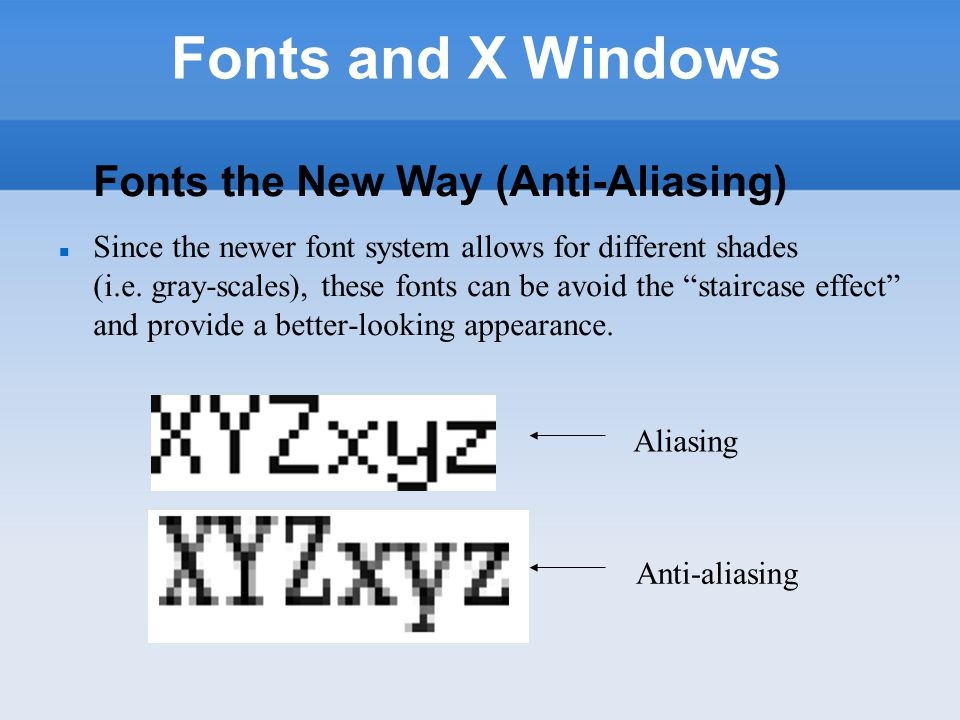 Configuring X Windows Client-Side Fonts There are 3 components that allow fonts to be displayed on the X Window system using this newer method: Fontconfig A library (and 2 utilities) for font configuration and matching Xft or Pango Libraries that provide high-quality client-side font rendering
