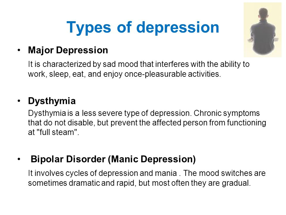 Types of depression Major Depression It is characterized by sad mood that interferes with the ability to work, sleep, eat, and enjoy once-pleasurable activities.