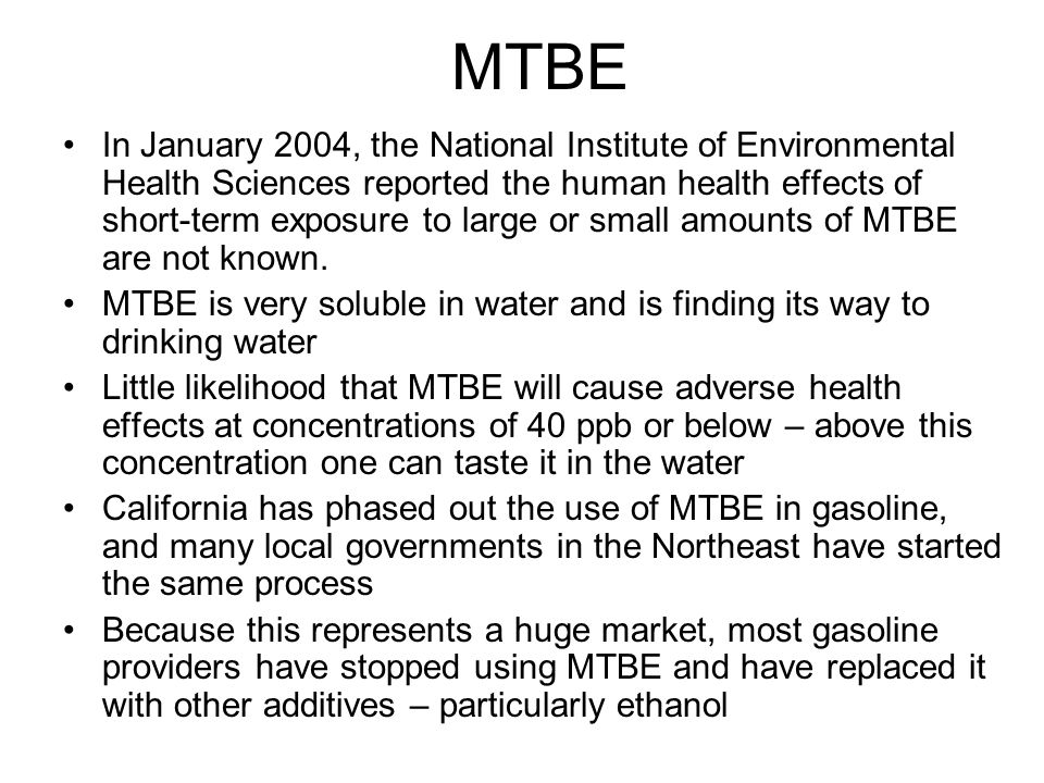 MTBE In January 2004, the National Institute of Environmental Health Sciences reported the human health effects of short-term exposure to large or sma