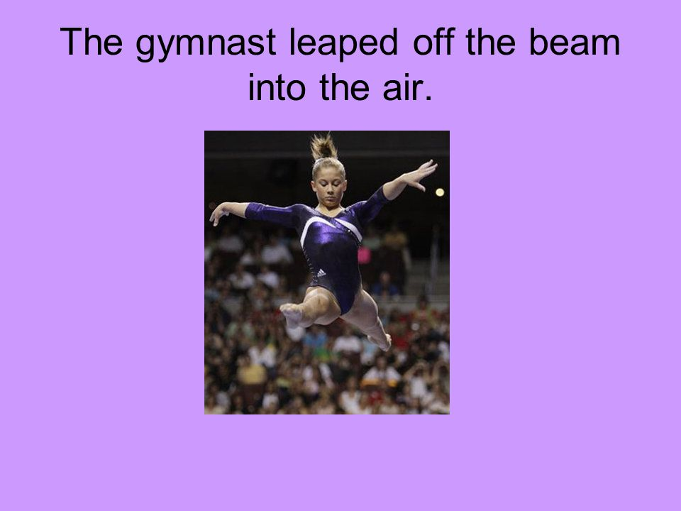 The gymnast leaped off the beam into the air.