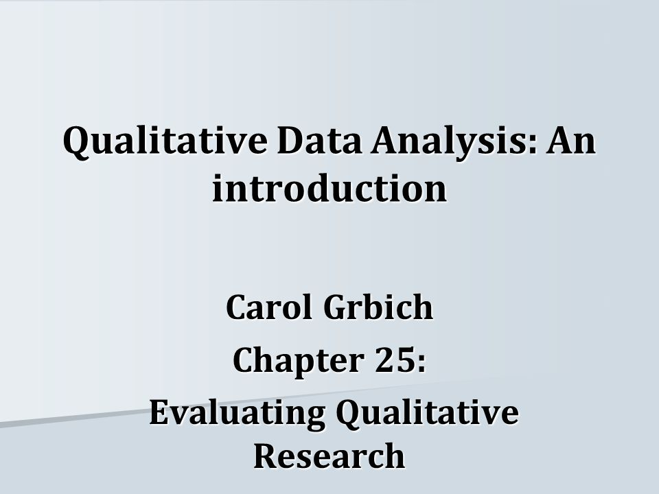 Evaluation of qualitative studies Clarification What is the research question/s.