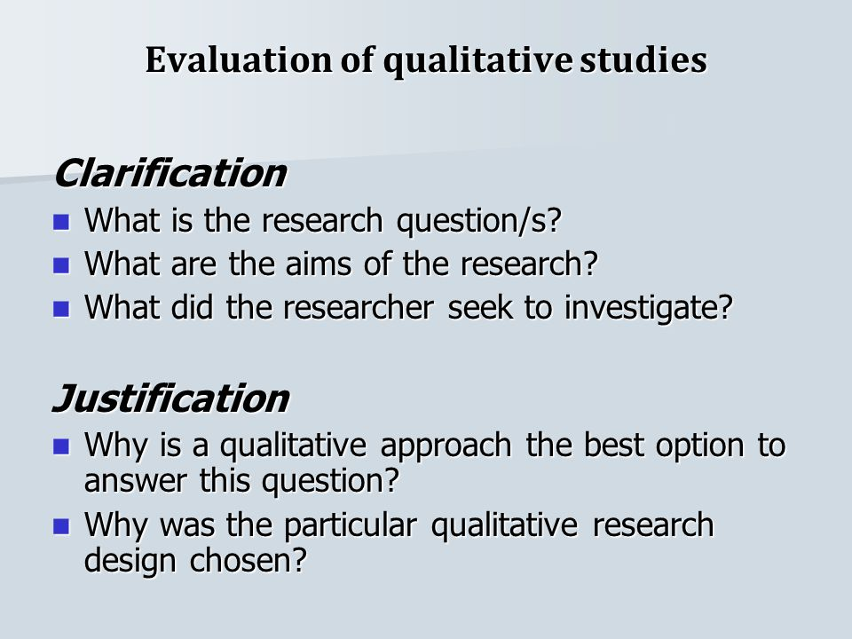 Evaluation of qualitative studies (2) Process Has ethics approval been obtained.