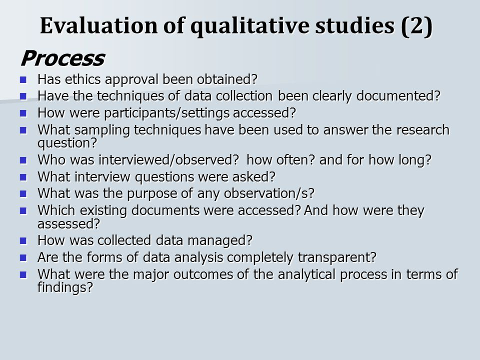 Evaluation of qualitative studies (3) Representativeness Have all the results been reported.