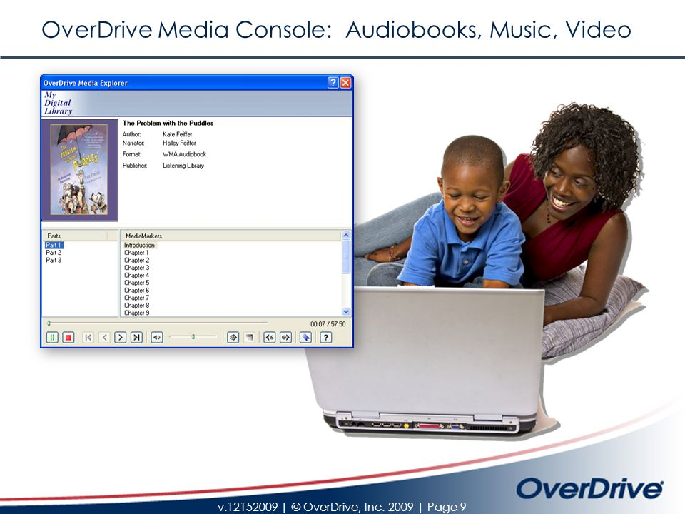 v.12152009 | © OverDrive, Inc. 2009 | Page 9 OverDrive Media Console: Audiobooks, Music, Video