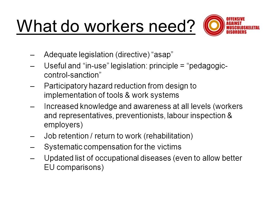 What do workers need.