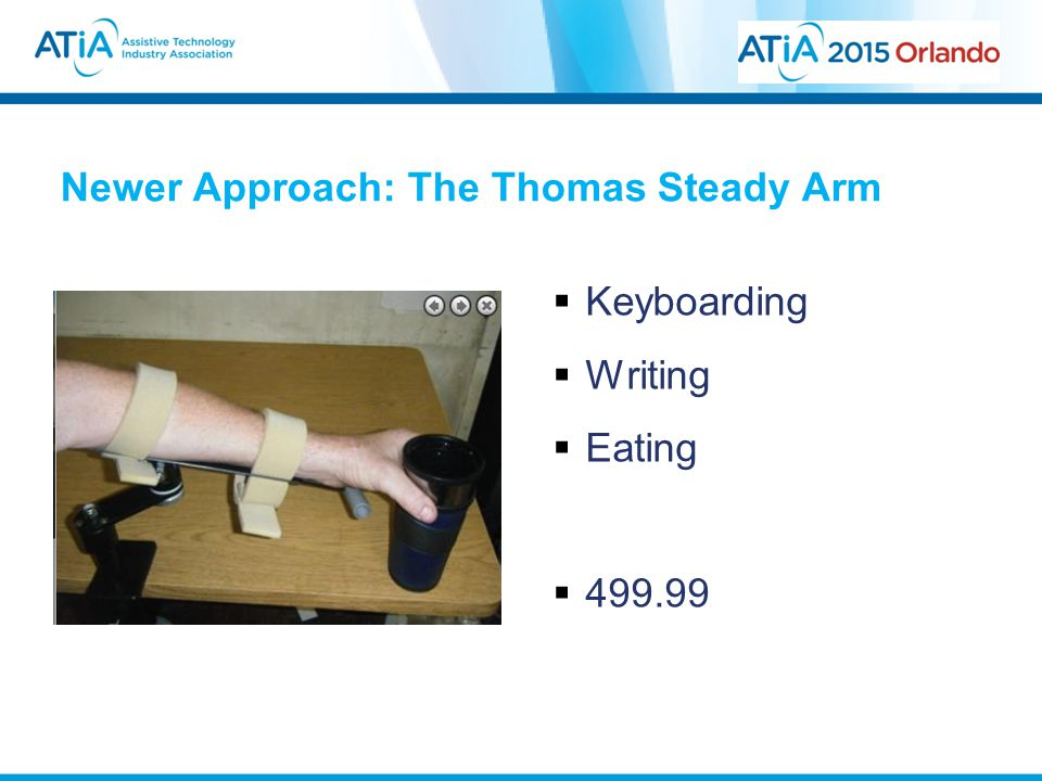 Newer Approach: The Thomas Steady Arm  Keyboarding  Writing  Eating  499.99