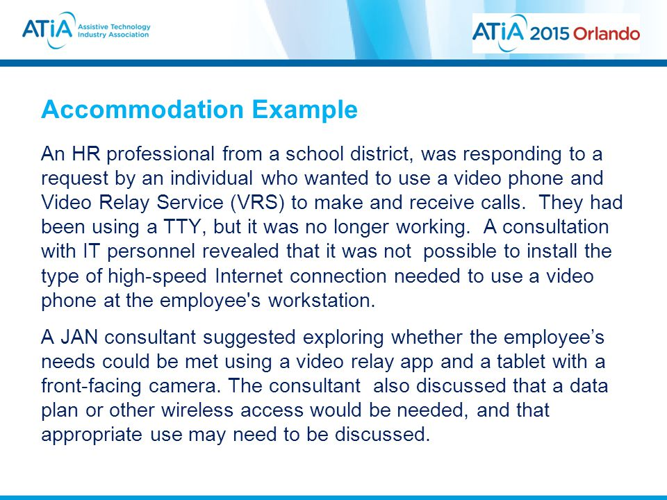 Accommodation Example An HR professional from a school district, was responding to a request by an individual who wanted to use a video phone and Vide