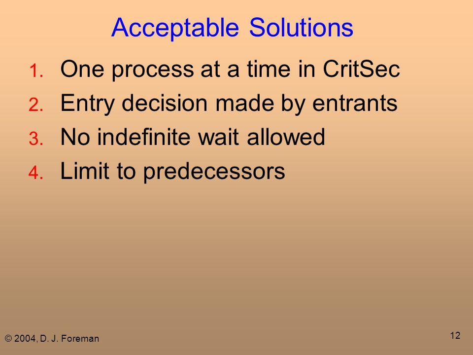 © 2004, D. J. Foreman 12 Acceptable Solutions 1.