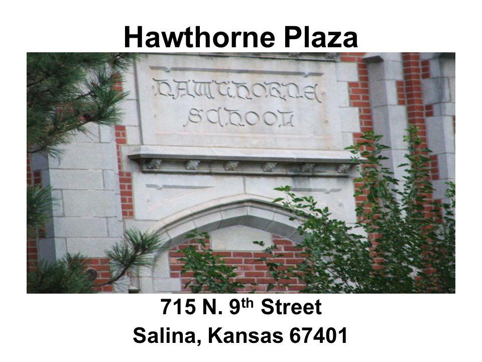 Hawthorne Plaza 715 N. 9 th Street Salina, Kansas 67401