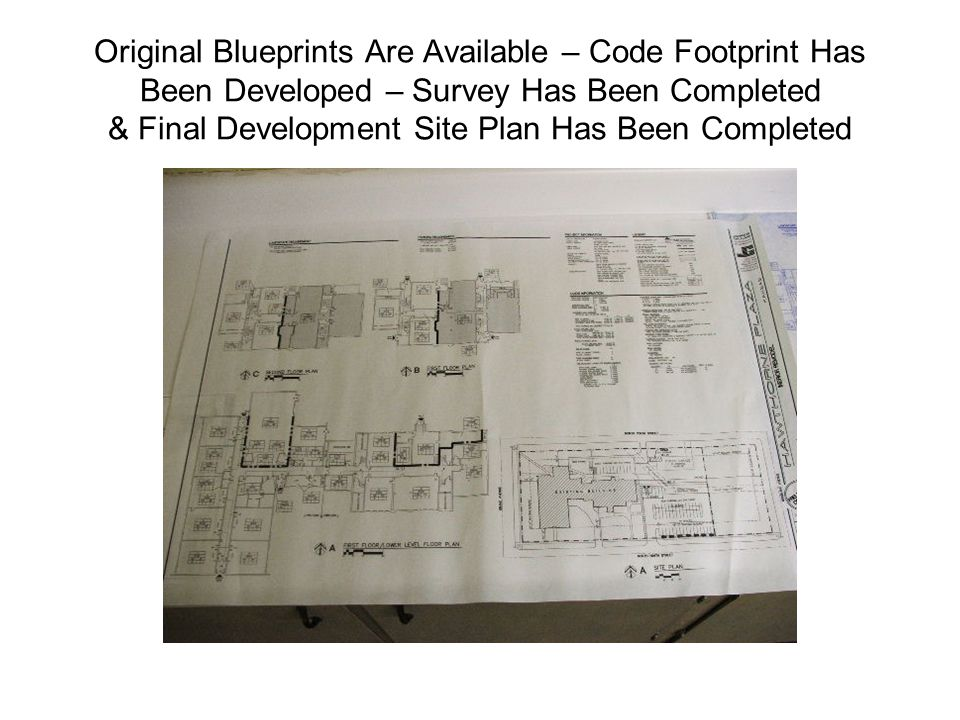 Original Blueprints Are Available – Code Footprint Has Been Developed – Survey Has Been Completed & Final Development Site Plan Has Been Completed