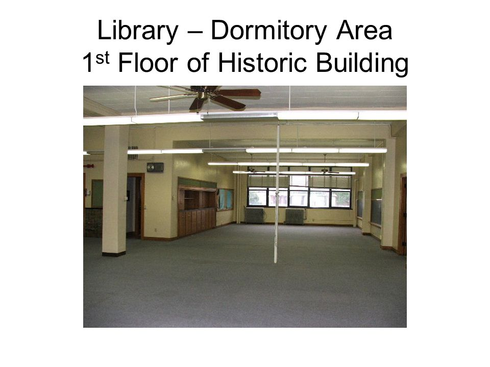 Library – Dormitory Area 1 st Floor of Historic Building