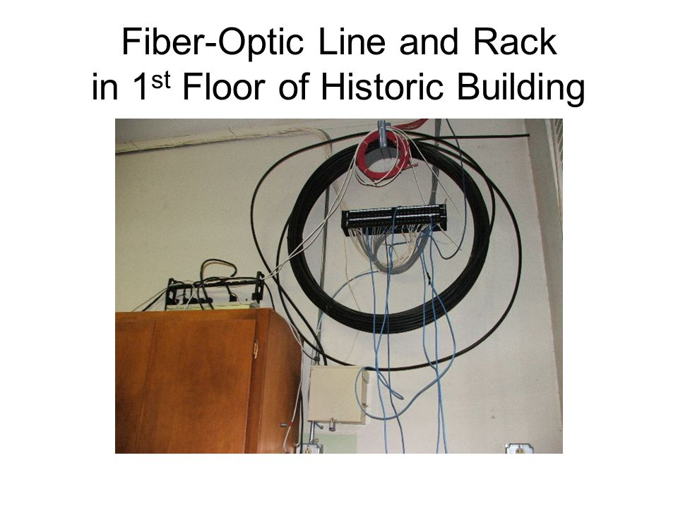 Fiber-Optic Line and Rack in 1 st Floor of Historic Building