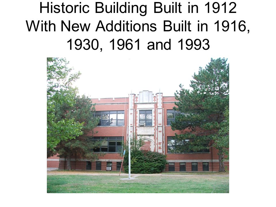 Historic Building Built in 1912 With New Additions Built in 1916, 1930, 1961 and 1993