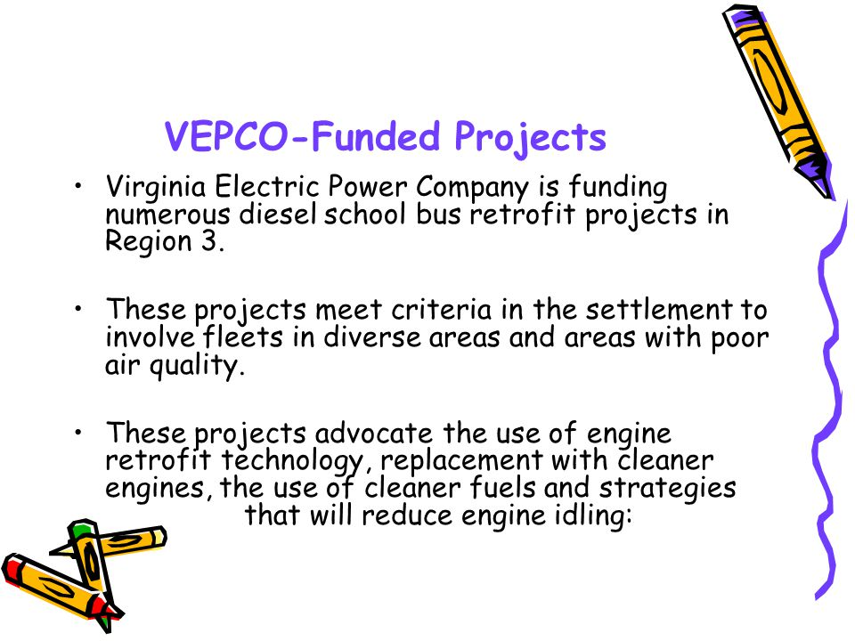 SEP Projects (continued) School District of Philadelphia (PA): $63K to convert one refueling depot to ultra low sulfur diesel (ULSD) fuel to service 123 buses and subsidize the cost differential of fuel for one year.