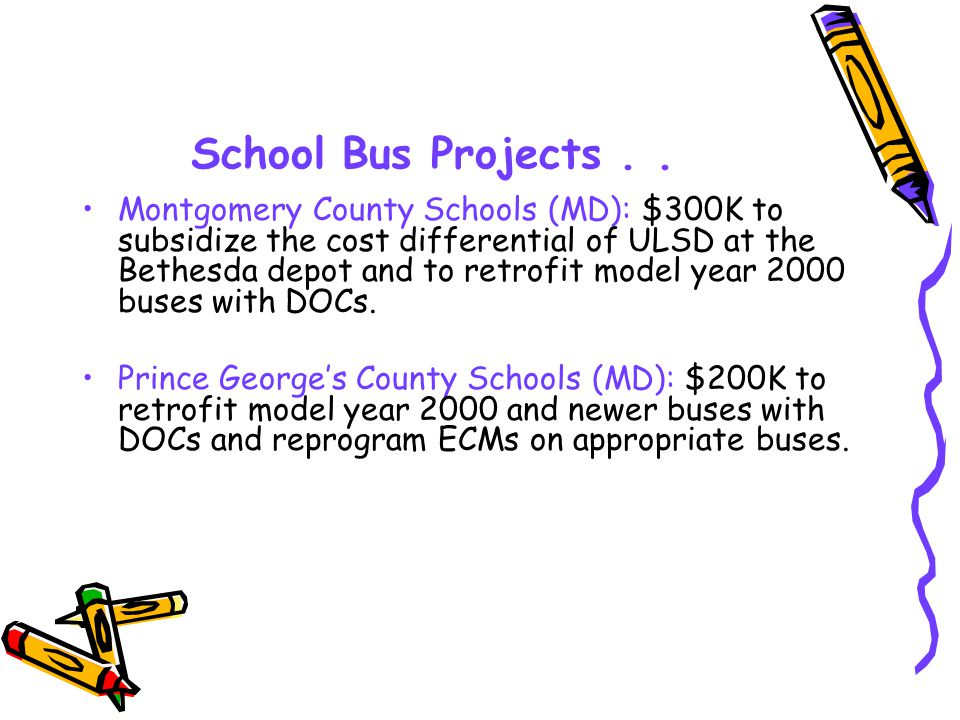 EPA's Goal To upgrade every diesel school bus in the nation by 2010.