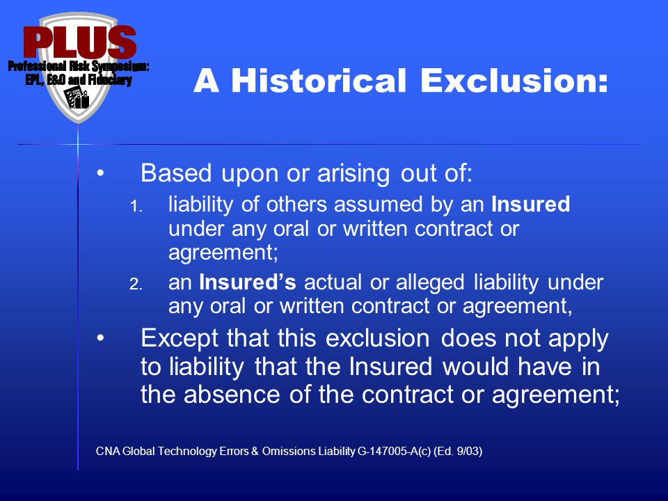 A Historical Exclusion: Based upon or arising out of: 1.