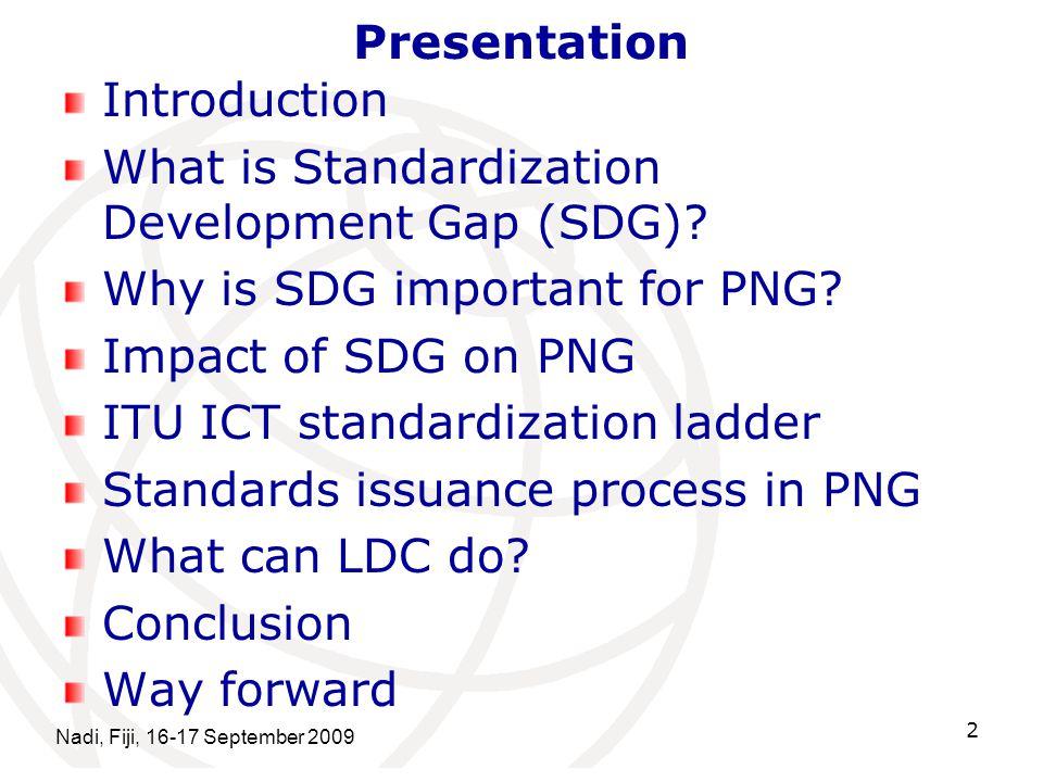 Presentation Introduction What is Standardization Development Gap (SDG).