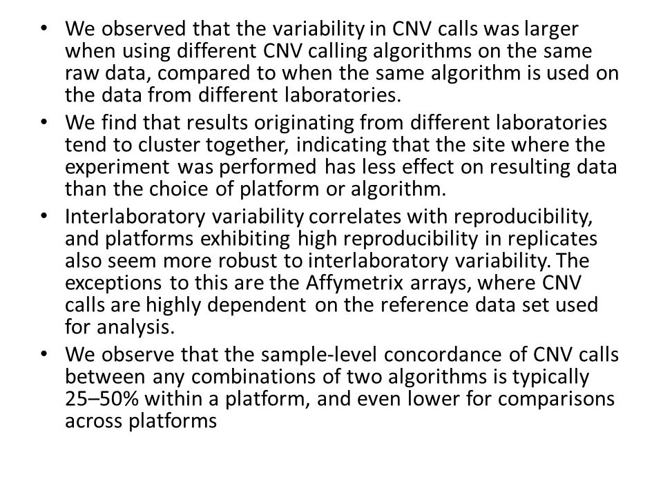 We observed that the variability in CNV calls was larger when using different CNV calling algorithms on the same raw data, compared to when the same a
