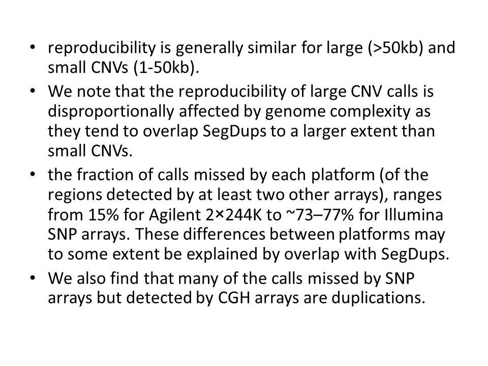 reproducibility is generally similar for large (>50kb) and small CNVs (1-50kb). We note that the reproducibility of large CNV calls is disproportional