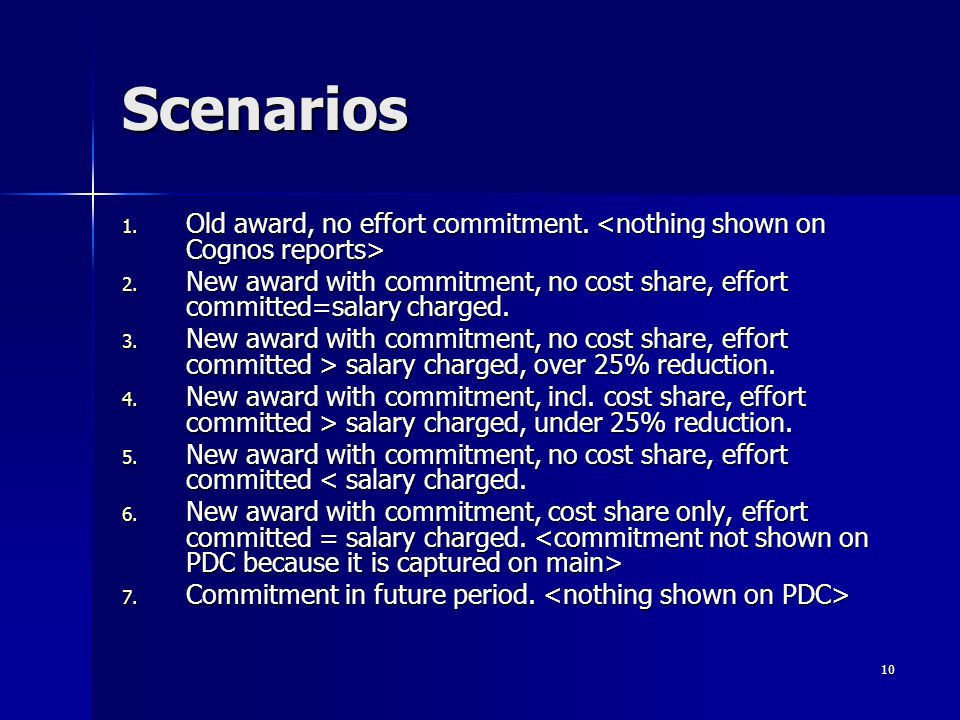 10 Scenarios 1. Old award, no effort commitment. 1.