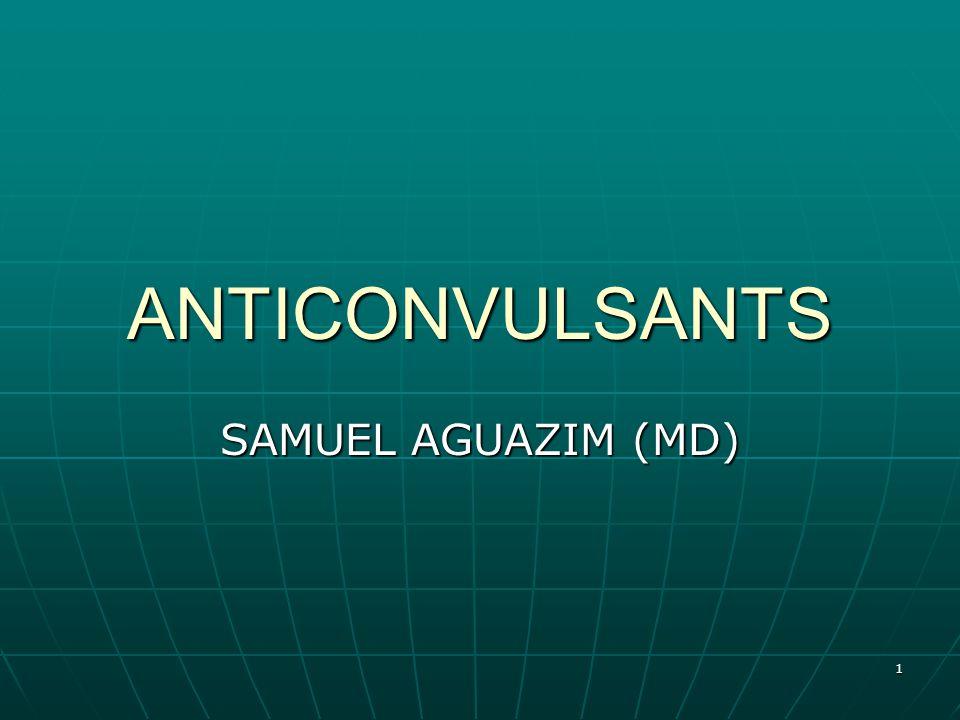 ANTICONVULSANTS SAMUEL AGUAZIM (MD) 1
