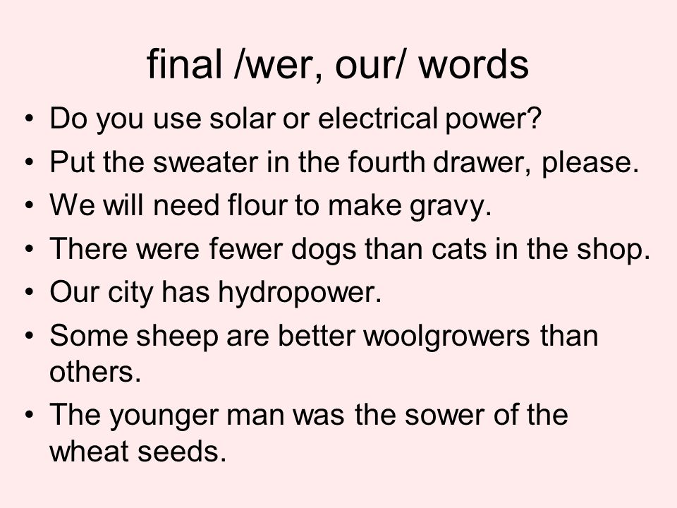 final /wer, our/ words Do you use solar or electrical power.