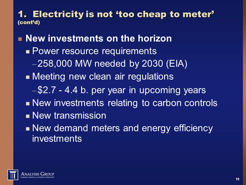 11 1. Electricity is not 'too cheap to meter' (cont'd) New investments on the horizon Power resource requirements – 258,000 MW needed by 2030 (EIA) Me