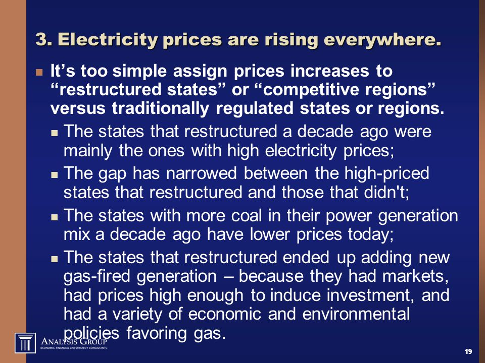 """19 3.Electricity prices are rising everywhere. It's too simple assign prices increases to """"restructured states"""" or """"competitive regions"""" versus tradit"""