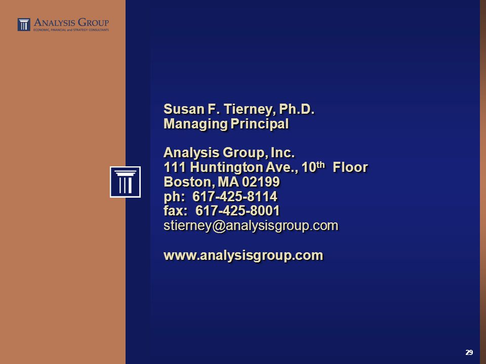 29 Susan F. Tierney, Ph.D. Managing Principal Analysis Group, Inc.