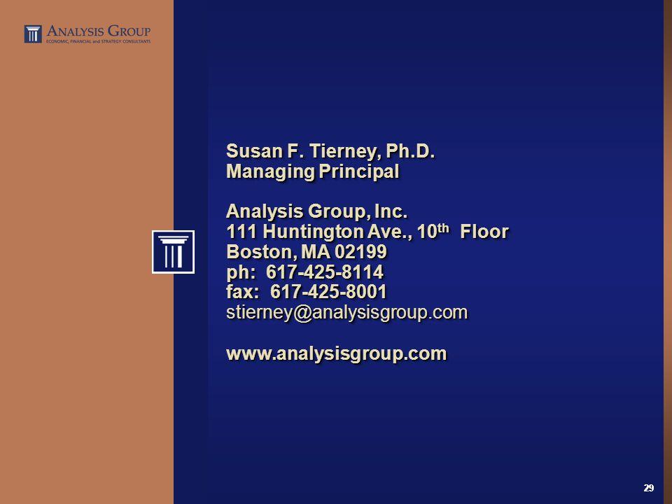 29 Susan F. Tierney, Ph.D. Managing Principal Analysis Group, Inc. 111 Huntington Ave., 10 th Floor Boston, MA 02199 ph: 617-425-8114 fax: 617-425-800