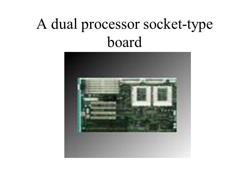 A dual processor socket-type board