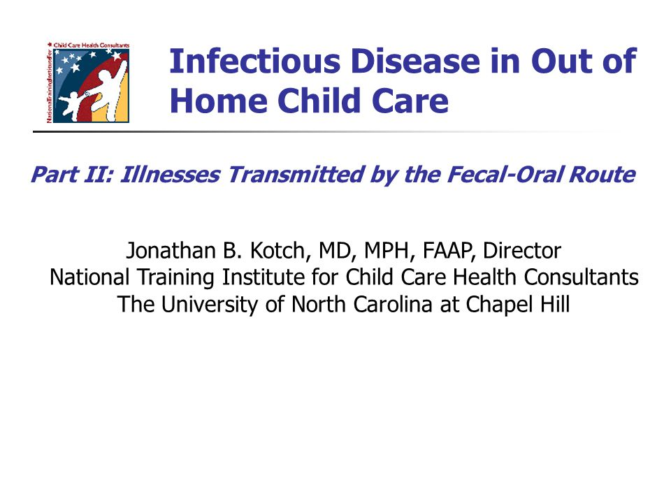 Infectious Disease in Out of Home Child Care Jonathan B.