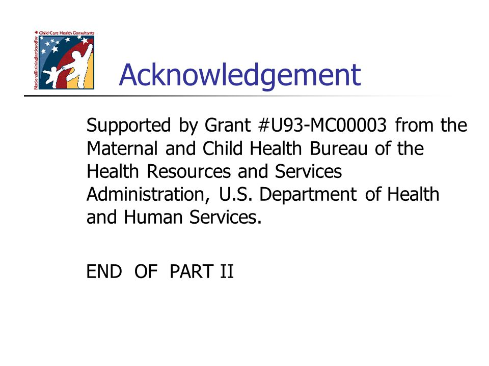 Acknowledgement Supported by Grant #U93-MC00003 from the Maternal and Child Health Bureau of the Health Resources and Services Administration, U.S. De