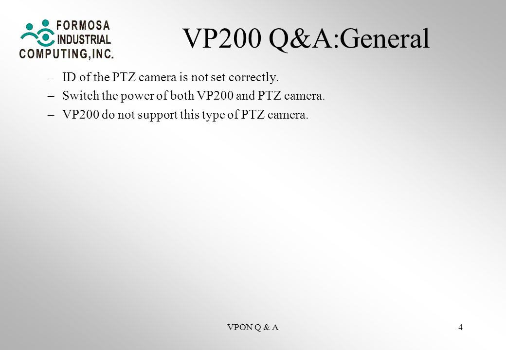 VPON Q & A4 VP200 Q&A:General –ID of the PTZ camera is not set correctly.
