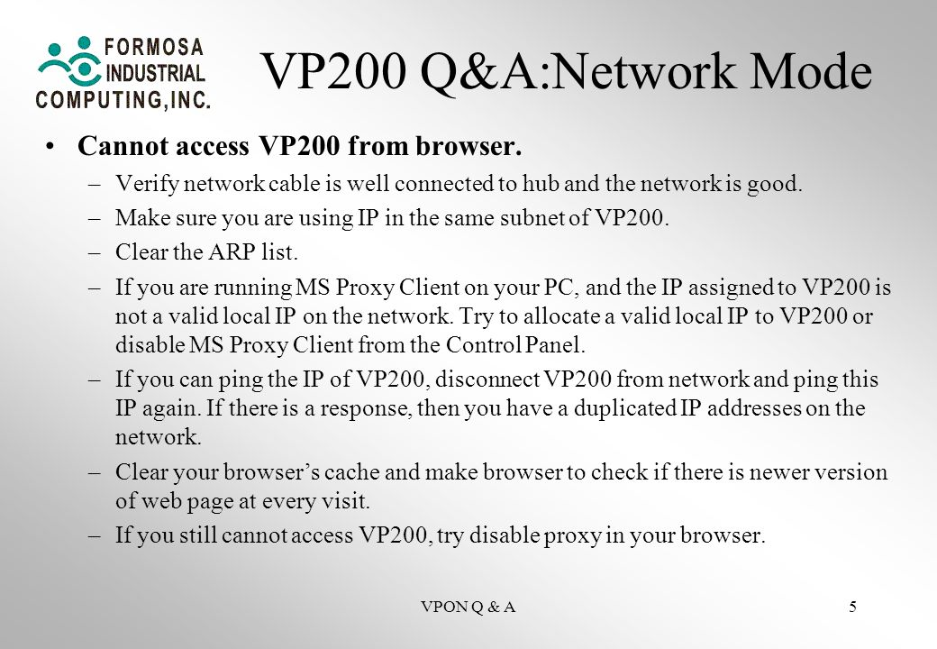 VPON Q & A5 VP200 Q&A:Network Mode Cannot access VP200 from browser.