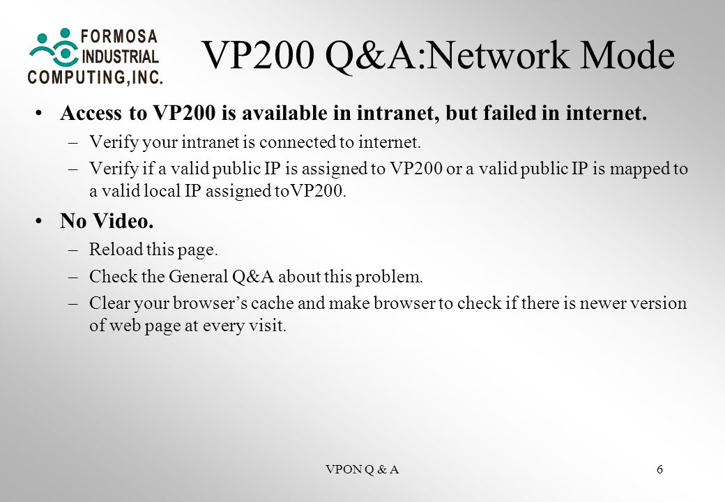 VPON Q & A6 VP200 Q&A:Network Mode Access to VP200 is available in intranet, but failed in internet.