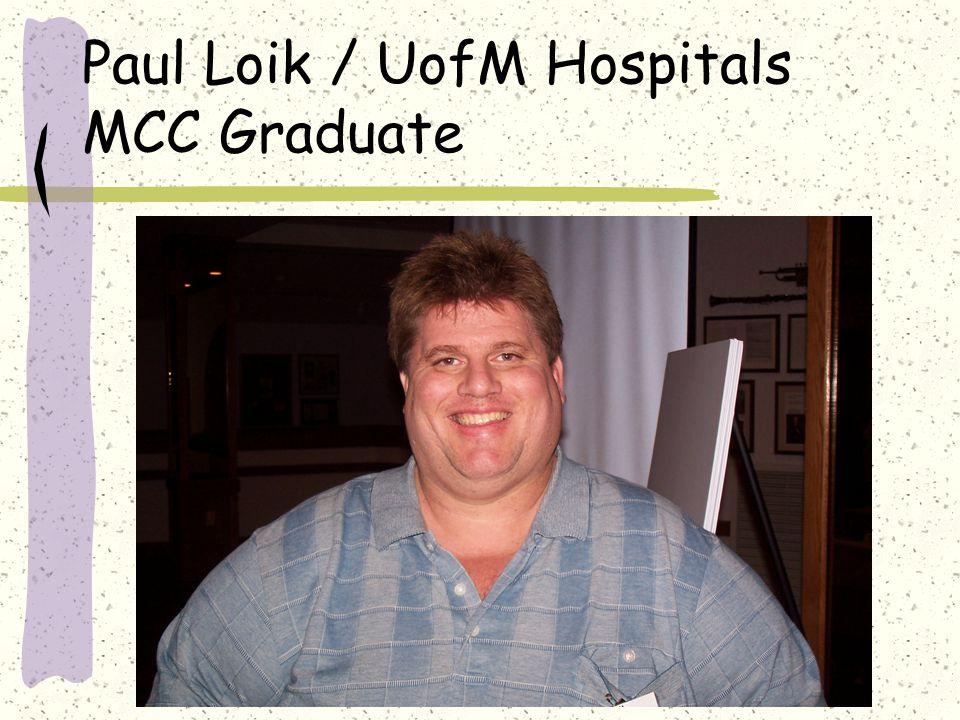 Paul Loik / UofM Hospitals MCC Graduate