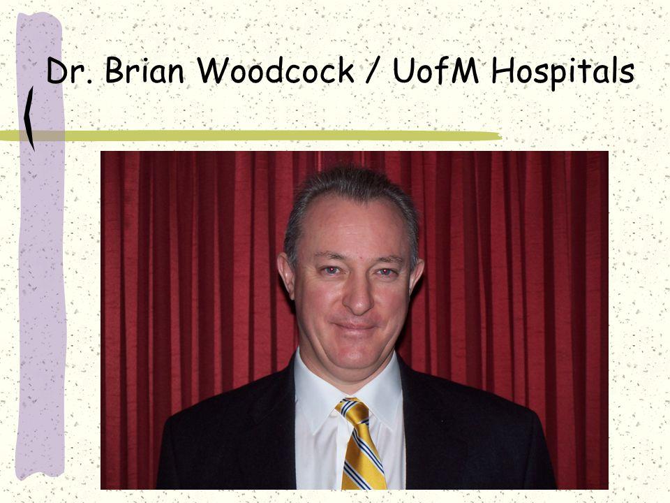 Dr. Brian Woodcock / UofM Hospitals