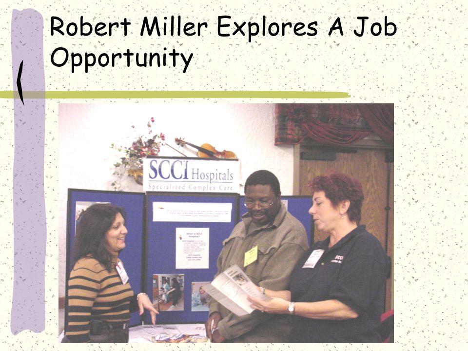 Robert Miller Explores A Job Opportunity