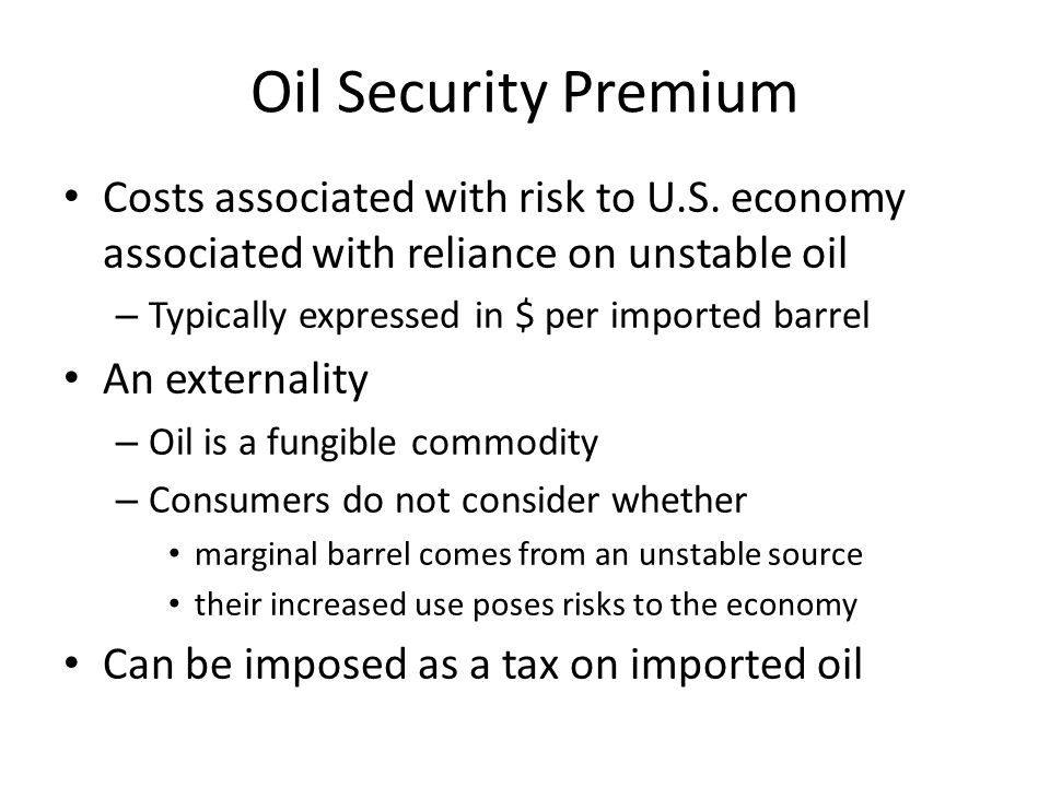 Oil Security Premium Costs associated with risk to U.S.